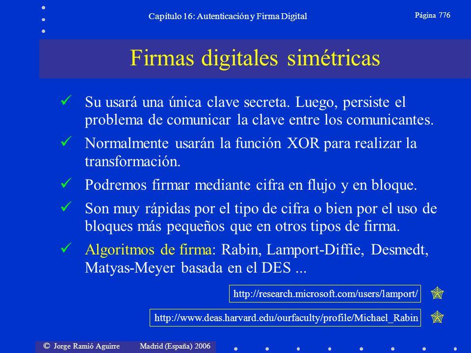 © Jorge Ramió Aguirre Madrid (España) 2006 Capítulo 16: Autenticación y Firma Digital Página 776 Firmas digitales simétricas Su usará una única clave