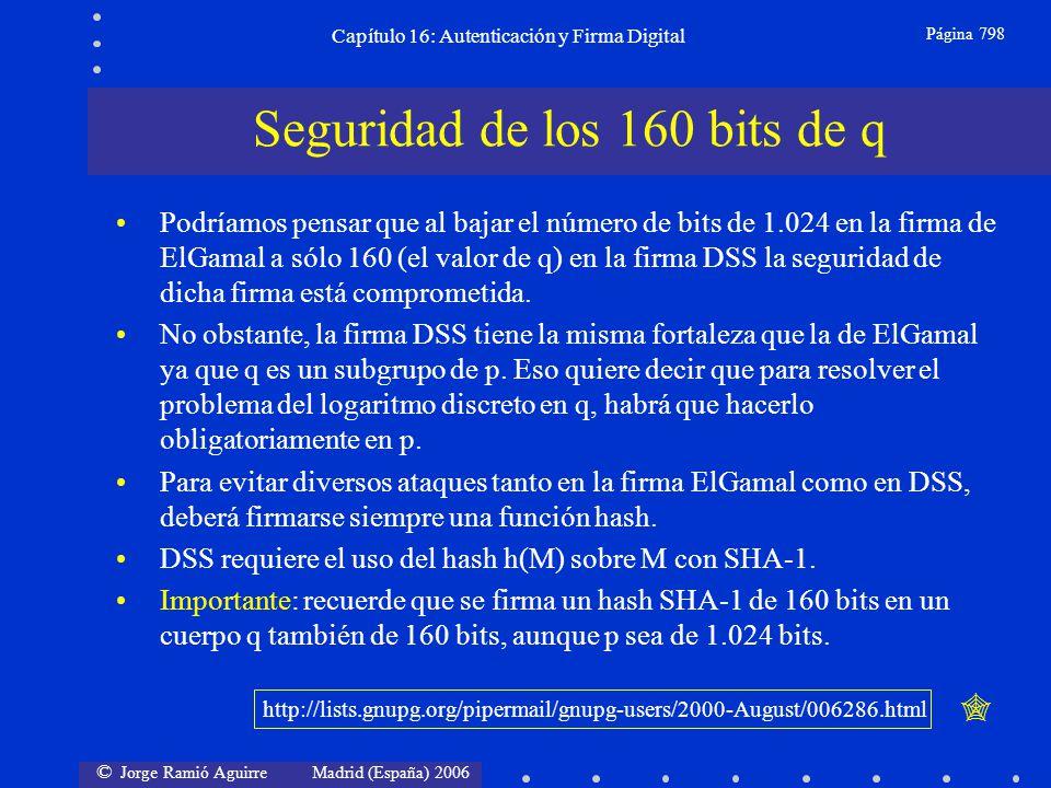 © Jorge Ramió Aguirre Madrid (España) 2006 Capítulo 16: Autenticación y Firma Digital Página 798 Podríamos pensar que al bajar el número de bits de 1.