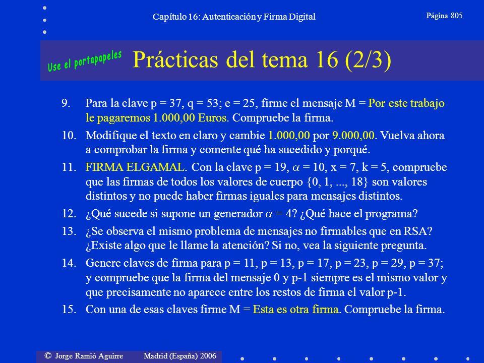 © Jorge Ramió Aguirre Madrid (España) 2006 Capítulo 16: Autenticación y Firma Digital Página 805 Prácticas del tema 16 (2/3) 9.Para la clave p = 37, q