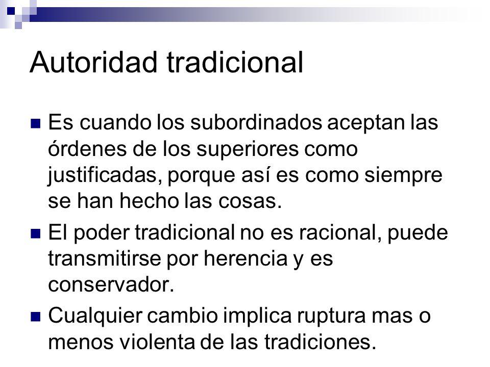 La legitimación del poder en la dominación tradicional proviene de la creencia en la justicia y en la pertinencia de la manera tradicional de actuar.