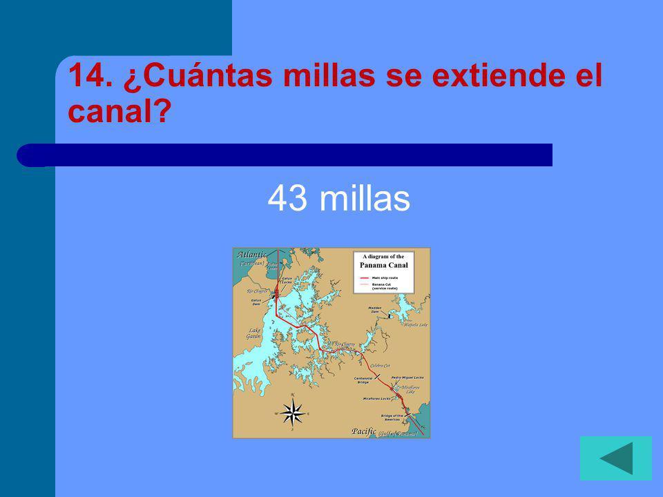 13. ¿Cuándo se terminó/inauguró el Canal de Panamá? 1914