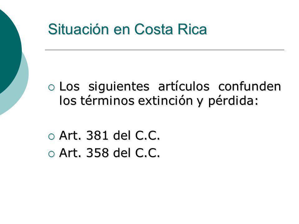 Situación en Costa Rica Los siguientes artículos confunden los términos extinción y pérdida: Los siguientes artículos confunden los términos extinción y pérdida: Art.