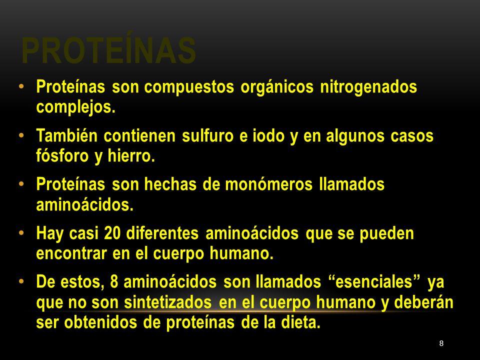 PROTEÍNAS 8 Proteínas son compuestos orgánicos nitrogenados complejos. También contienen sulfuro e iodo y en algunos casos fósforo y hierro. Proteínas