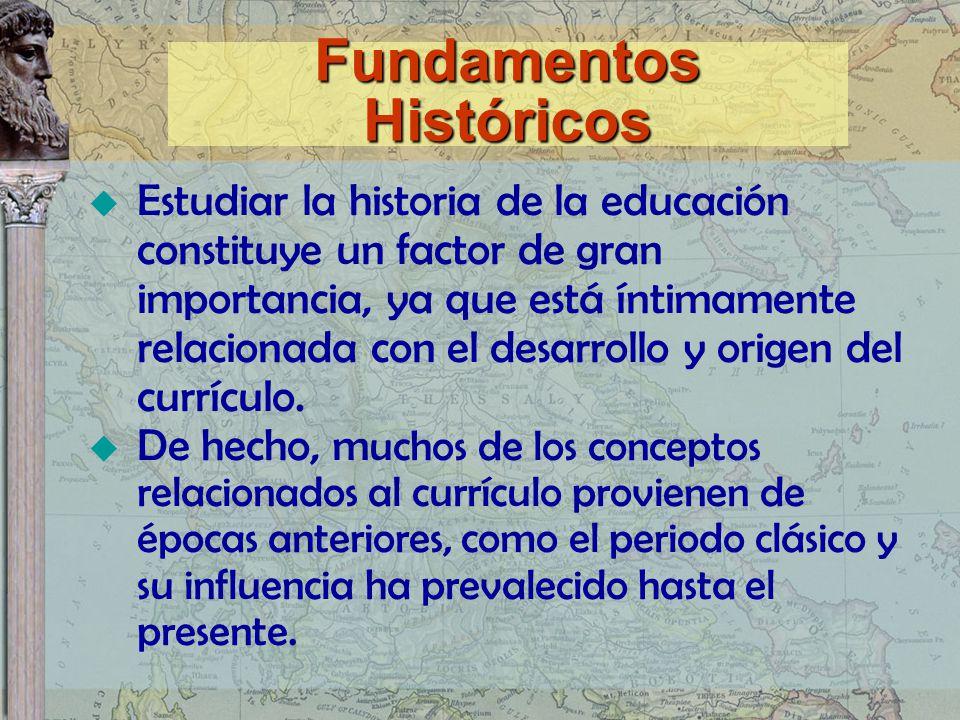 Fundamentos Históricos Estudiar la historia de la educación constituye un factor de gran importancia, ya que está íntimamente relacionada con el desar
