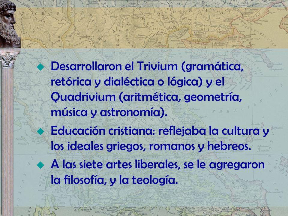 Desarrollaron el Trivium (gramática, retórica y dialéctica o lógica) y el Quadrivium (aritmética, geometría, música y astronomía). Educación cristiana