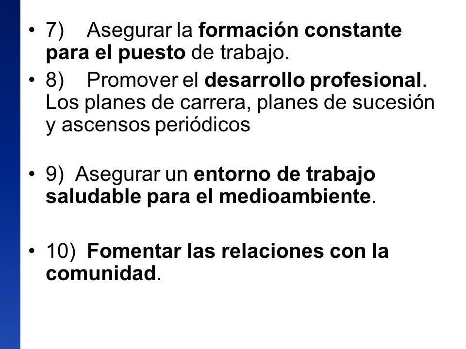 7) Asegurar la formación constante para el puesto de trabajo. 8) Promover el desarrollo profesional. Los planes de carrera, planes de sucesión y ascen