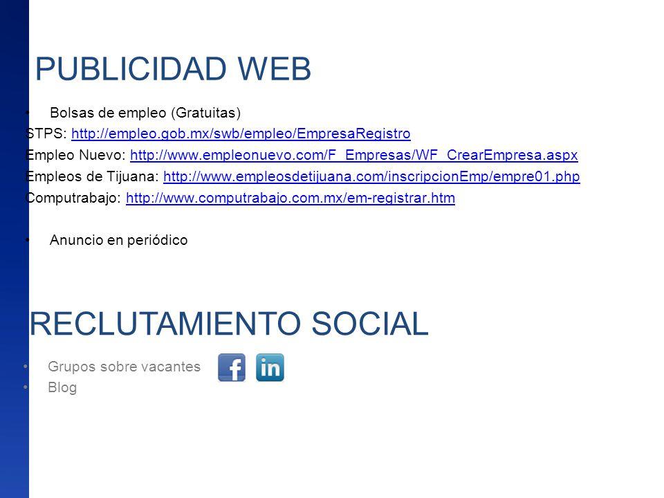 PUBLICIDAD WEB Bolsas de empleo (Gratuitas) STPS: http://empleo.gob.mx/swb/empleo/EmpresaRegistrohttp://empleo.gob.mx/swb/empleo/EmpresaRegistro Emple