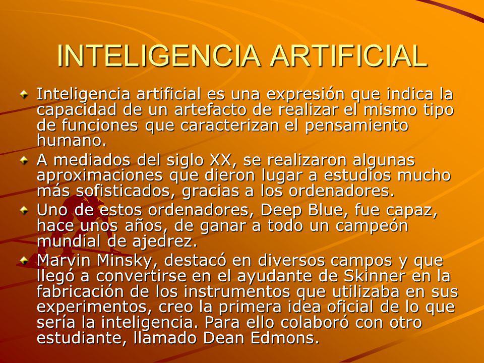 INTELIGENCIA ARTIFICIAL Inteligencia artificial es una expresión que indica la capacidad de un artefacto de realizar el mismo tipo de funciones que ca