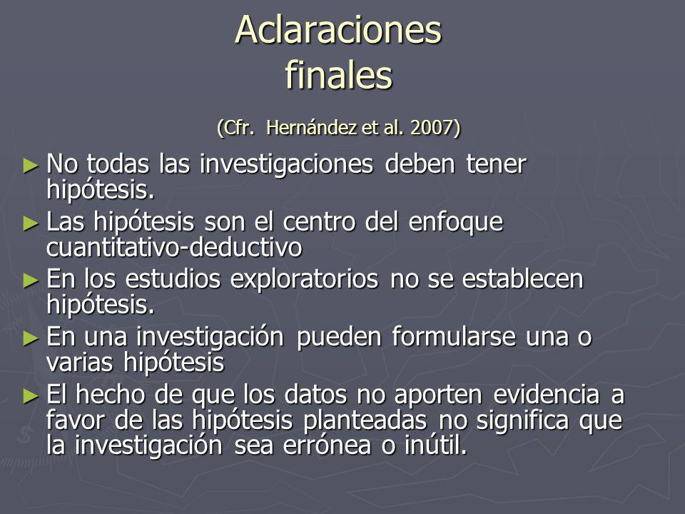 Aclaraciones finales (Cfr.Hernández et al.