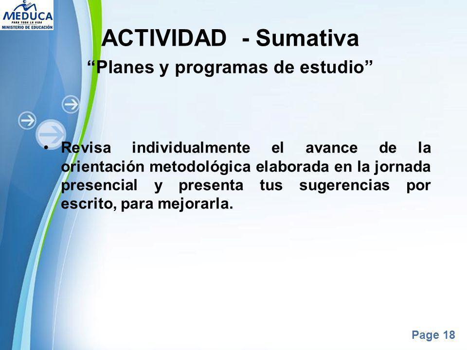 Powerpoint Templates Page 18 ACTIVIDAD - Sumativa Planes y programas de estudio Revisa individualmente el avance de la orientación metodológica elabor