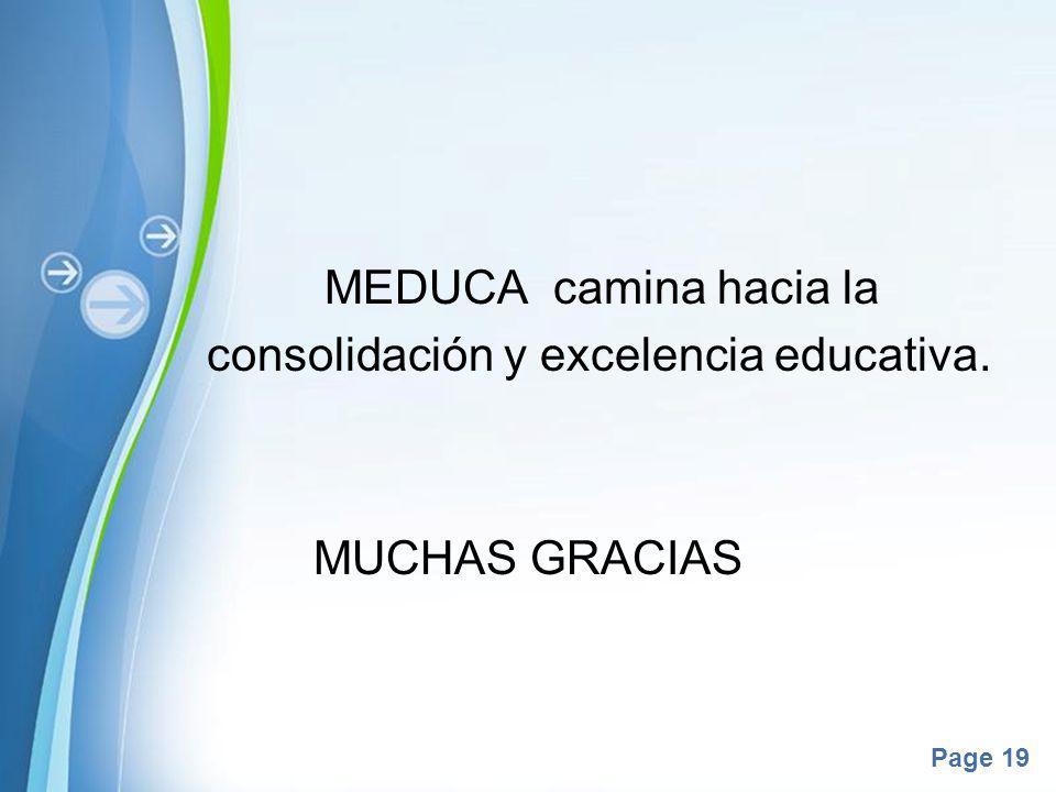 Powerpoint Templates Page 19 MEDUCA camina hacia la consolidación y excelencia educativa. MUCHAS GRACIAS