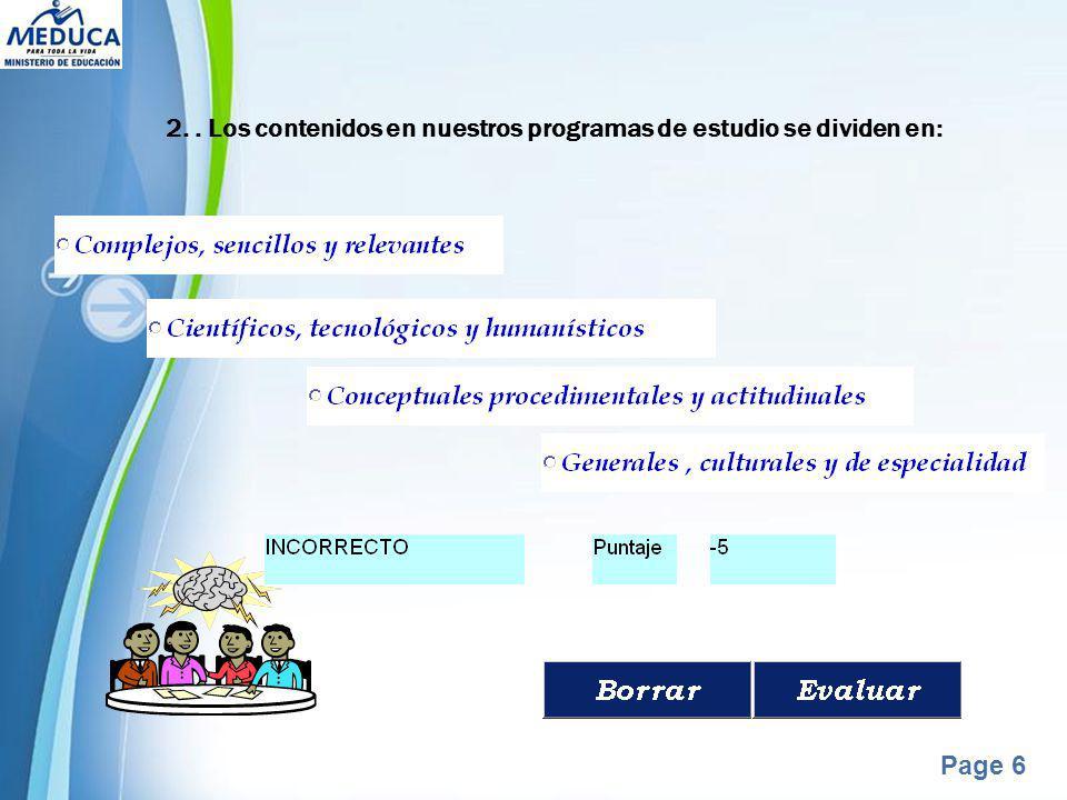Powerpoint Templates Page 6 2.. Los contenidos en nuestros programas de estudio se dividen en: