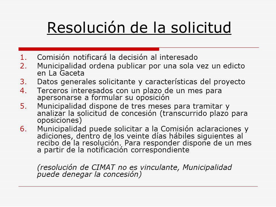 Resolución de la solicitud 1.Comisión notificará la decisión al interesado 2.Municipalidad ordena publicar por una sola vez un edicto en La Gaceta 3.D