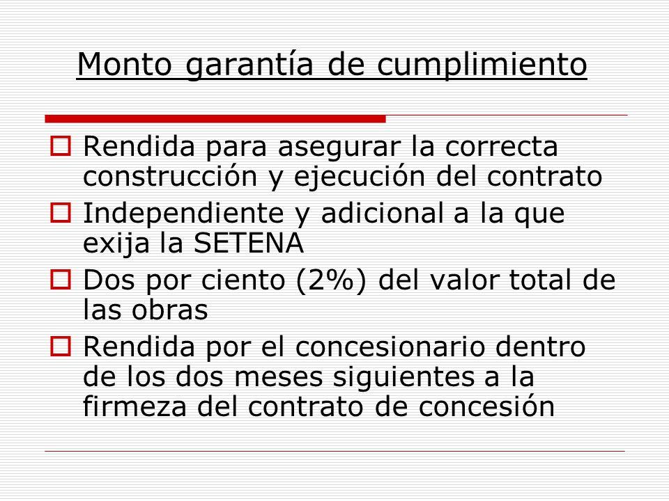 Monto garantía de cumplimiento Rendida para asegurar la correcta construcción y ejecución del contrato Independiente y adicional a la que exija la SET