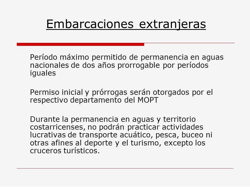 Embarcaciones extranjeras Período máximo permitido de permanencia en aguas nacionales de dos años prorrogable por períodos iguales Permiso inicial y p
