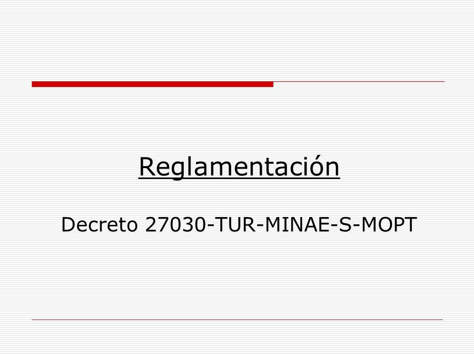 Reglamentación Decreto 27030-TUR-MINAE-S-MOPT