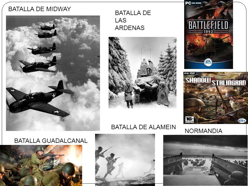 BATALLA DE MIDWAY BATALLA DE LAS ARDENAS BATALLA GUADALCANAL BATALLA DE ALAMEIN NORMANDIA