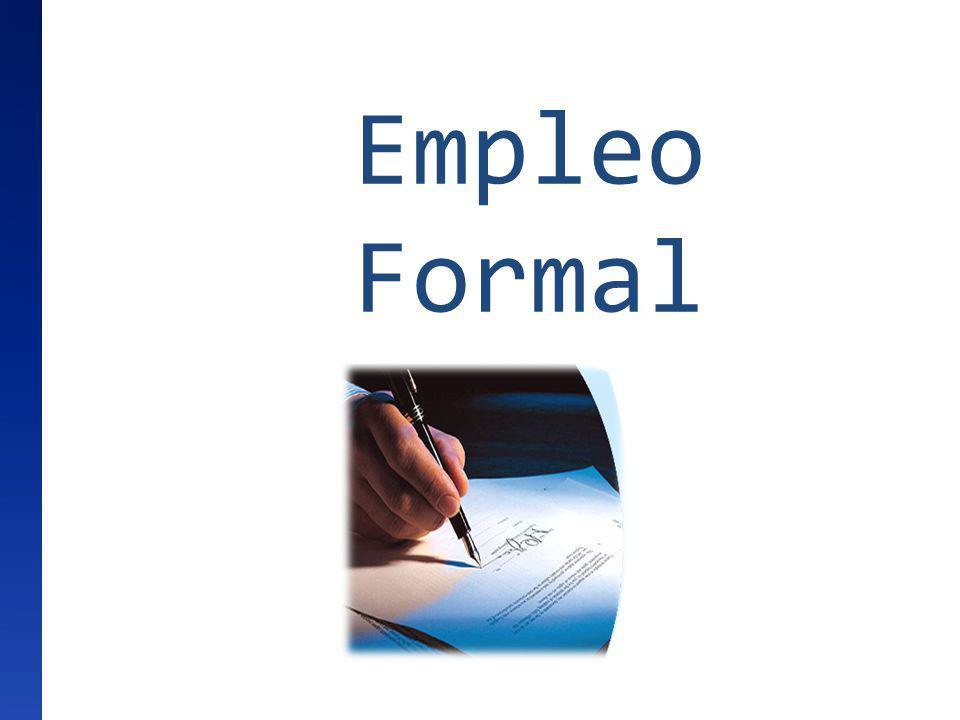 Empleo que proporciona el gobierno o las empresas privada Tributa al estado Es legal Reúne al sector público y al sector privado, generalmente cubiertos por sistemas de protección Empleo Formal