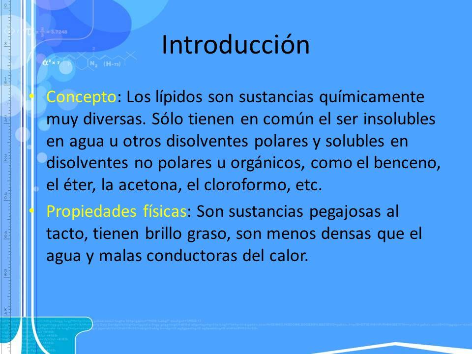 Introducción Concepto: Los lípidos son sustancias químicamente muy diversas. Sólo tienen en común el ser insolubles en agua u otros disolventes polare
