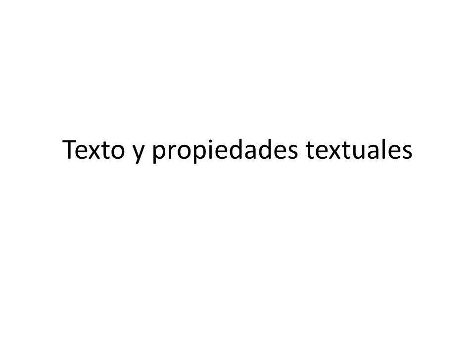 Texto y propiedades textuales