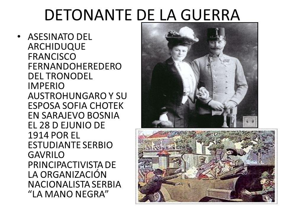 DETONANTE DE LA GUERRA ASESINATO DEL ARCHIDUQUE FRANCISCO FERNANDOHEREDERO DEL TRONODEL IMPERIO AUSTROHUNGARO Y SU ESPOSA SOFIA CHOTEK EN SARAJEVO BOS