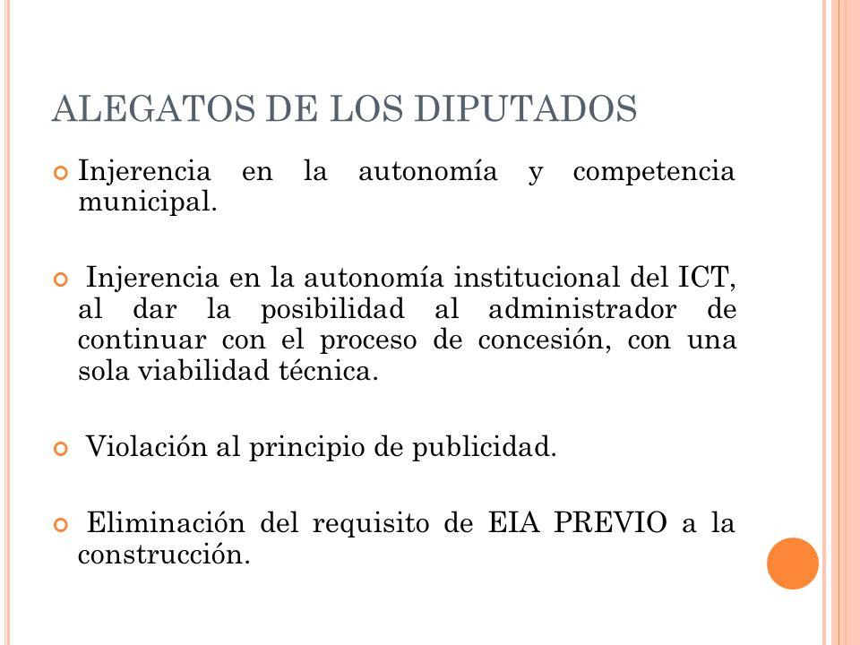 ALEGATOS DE LOS DIPUTADOS Injerencia en la autonomía y competencia municipal.