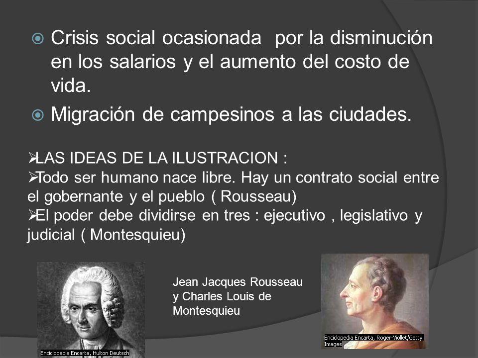 Crisis social ocasionada por la disminución en los salarios y el aumento del costo de vida. Migración de campesinos a las ciudades. LAS IDEAS DE LA IL