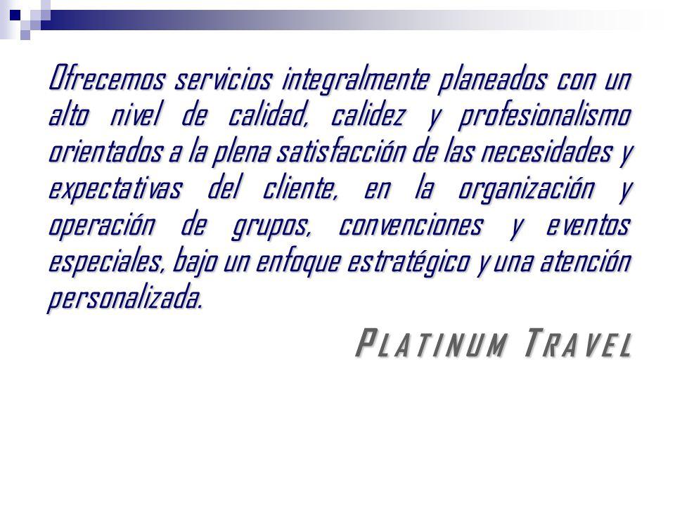 Ofrecemos servicios integralmente planeados con un alto nivel de calidad, calidez y profesionalismo orientados a la plena satisfacción de las necesidades y expectativas del cliente, en la organización y operación de grupos, convenciones y eventos especiales, bajo un enfoque estratégico y una atención personalizada.