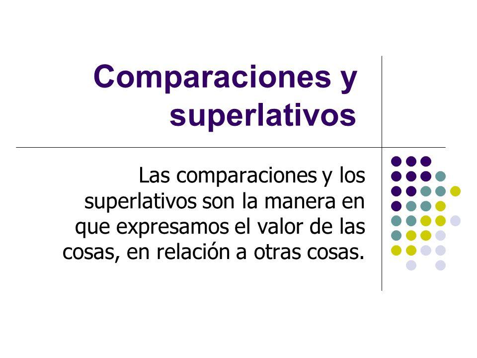 Comparaciones de desigualdad: más + adjetivo/adverbio/sustantivo + que A Sebastián le gustan más las fresas que las peras.