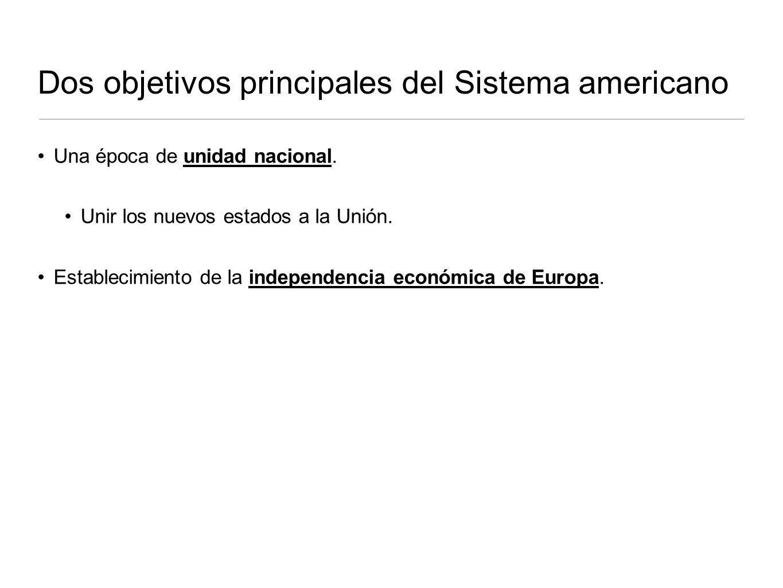 Dos objetivos principales del Sistema americano Una época de unidad nacional.