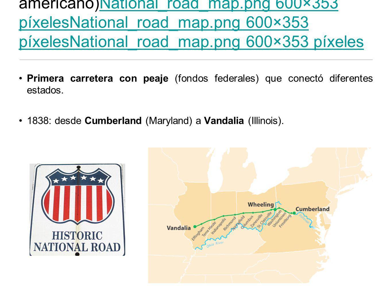 Ruta nacional (parte del Sistema americano)National_road_map.png 600×353 píxelesNational_road_map.png 600×353 píxelesNational_road_map.png 600×353 píxelesNational_road_map.png 600×353 píxelesNational_road_map.png 600×353 píxelesNational_road_map.png 600×353 píxeles Primera carretera con peaje (fondos federales) que conectó diferentes estados.