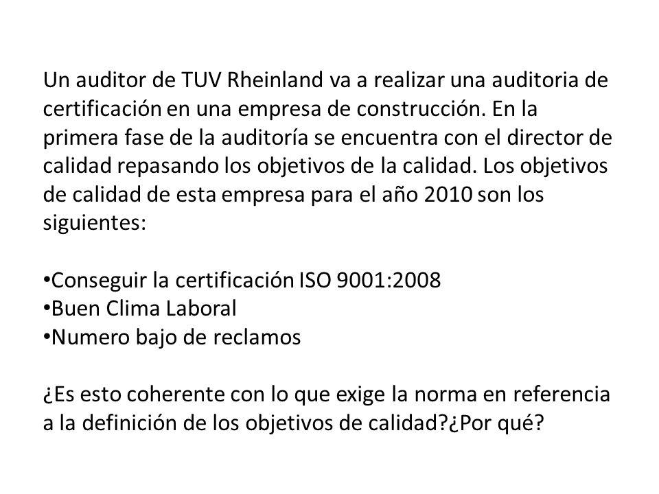 Un auditor de TUV Rheinland va a realizar una auditoria de certificación en una empresa de construcción. En la primera fase de la auditoría se encuent