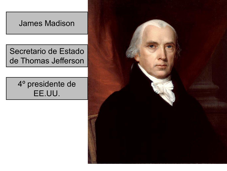 James Madison Secretario de Estado de Thomas Jefferson 4º presidente de EE.UU.