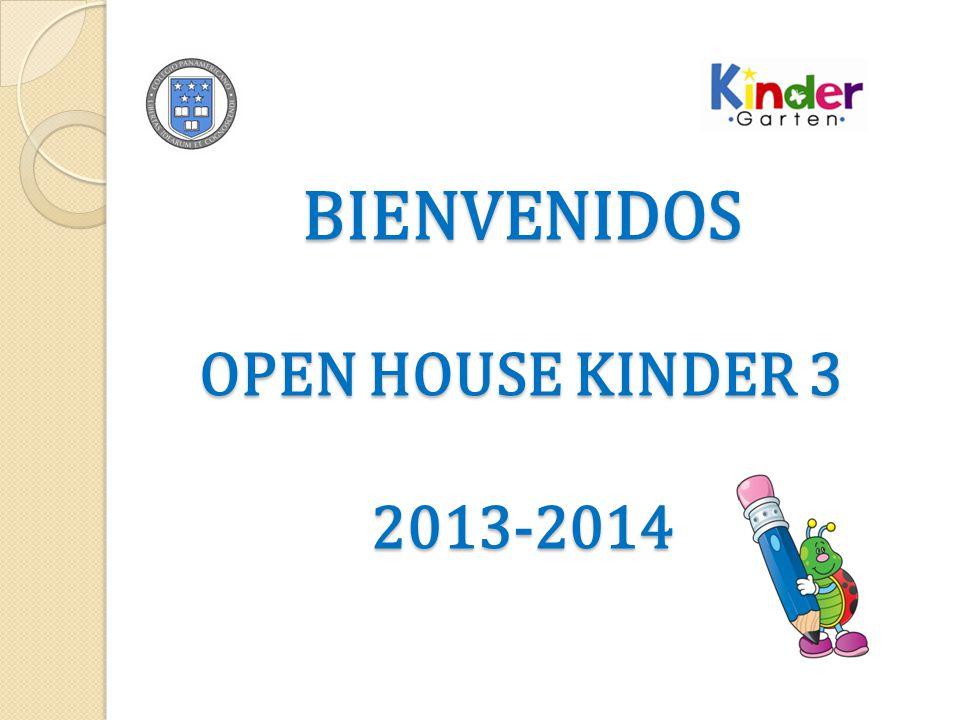 BIENVENIDOS OPEN HOUSE KINDER 3 2013-2014