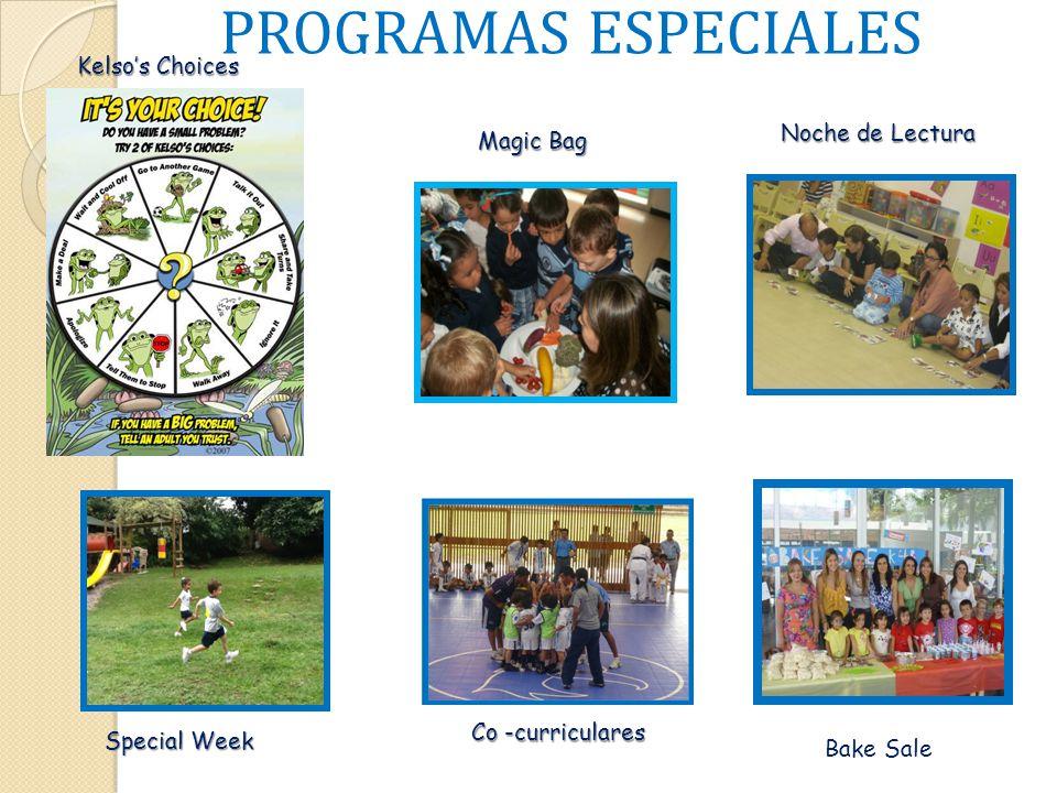 PROGRAMAS ESPECIALES Magic Bag Kelsos Choices Special Week Bake Sale Noche de Lectura Co -curriculares