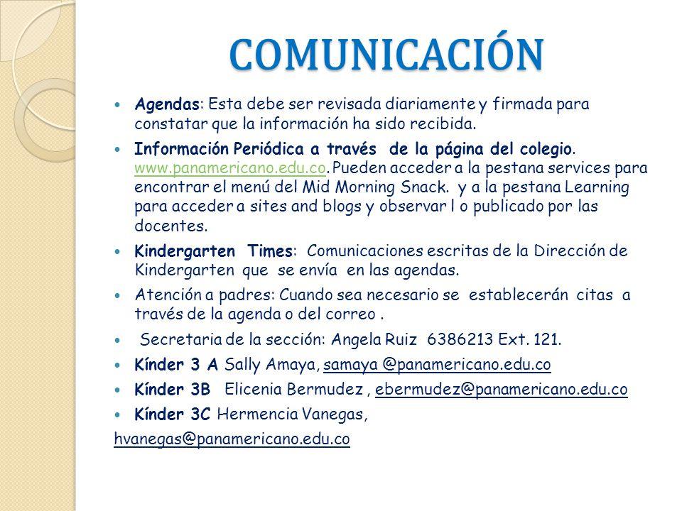 COMUNICACIÓN Agendas: Esta debe ser revisada diariamente y firmada para constatar que la información ha sido recibida. Información Periódica a través