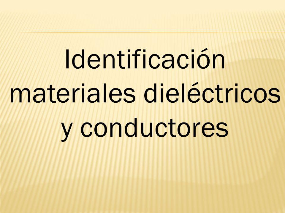 Identificación materiales dieléctricos y conductores
