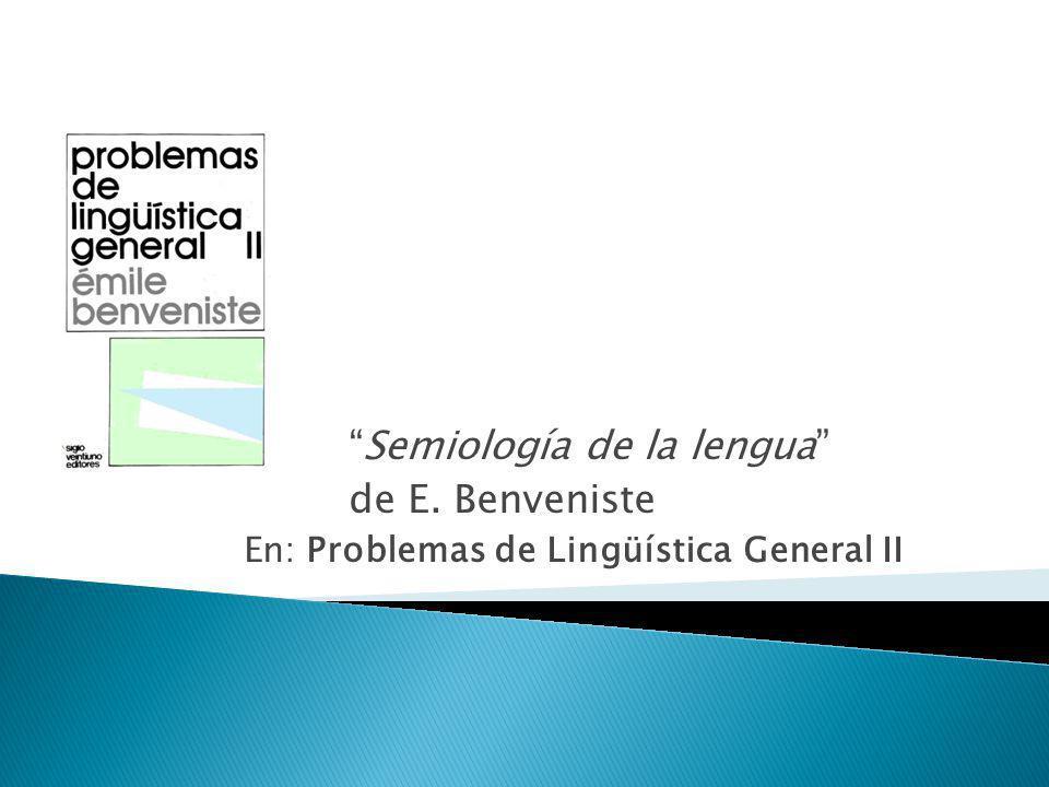 Semiología de la lengua de E. Benveniste En: Problemas de Lingüística General II