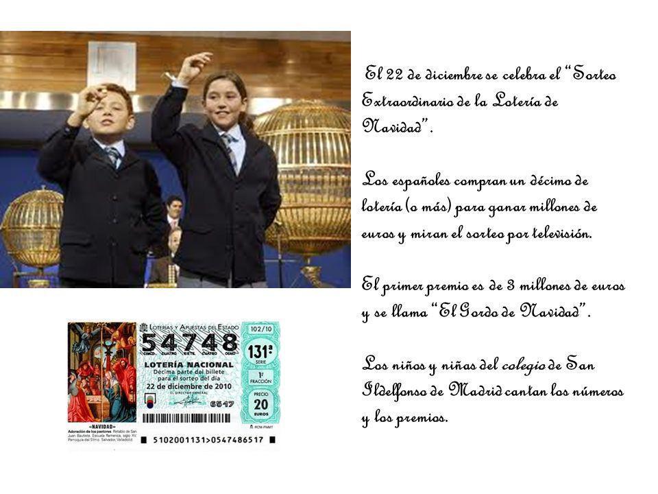 El 22 de diciembre se celebra el Sorteo Extraordinario de la Lotería de Navidad. Los españoles compran un décimo de lotería (o más) para ganar millone