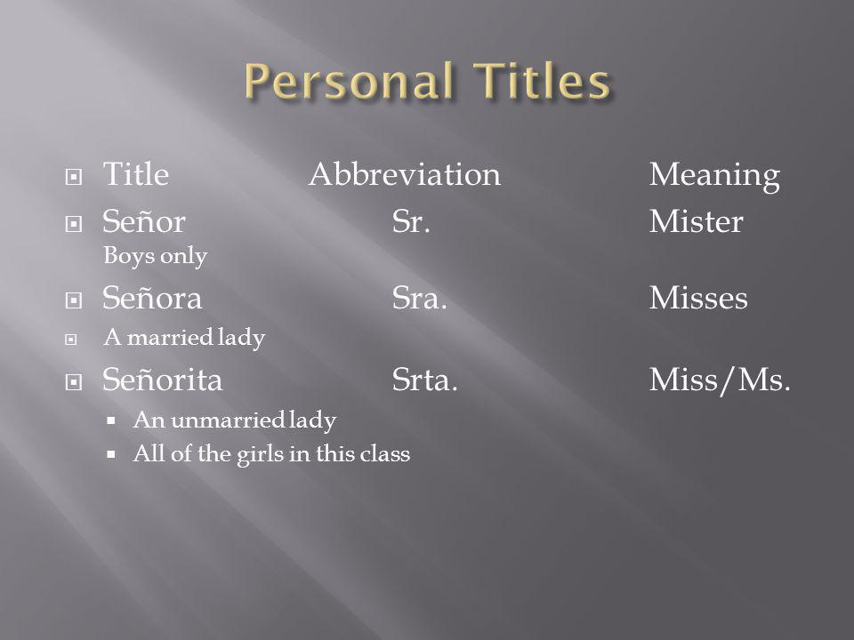 TitleAbbreviationMeaning SeñorSr.