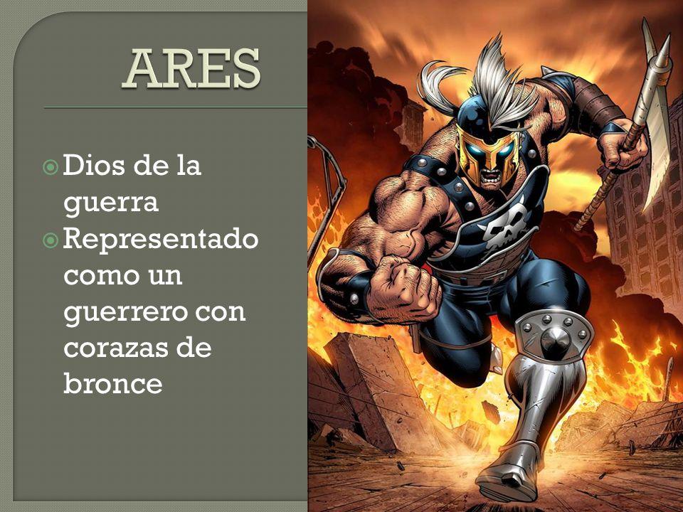 Dios de la guerra Representado como un guerrero con corazas de bronce