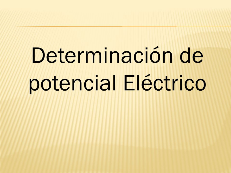 Determinación de potencial Eléctrico
