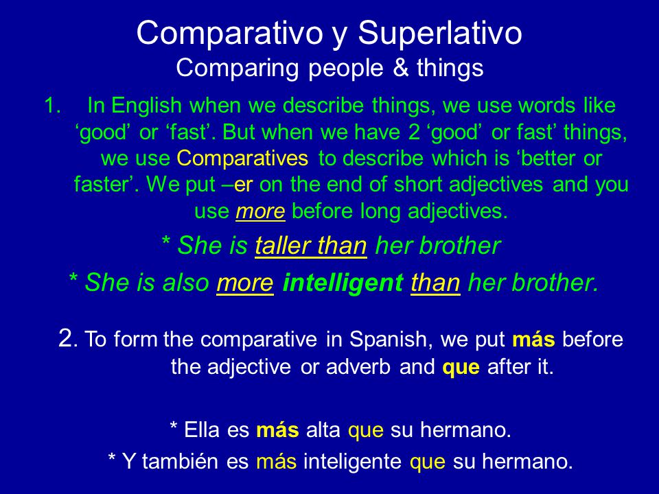 Comparativo y Superlativo Comparing people & things 1.In English when we describe things, we use words like good or fast. But when we have 2 good or f