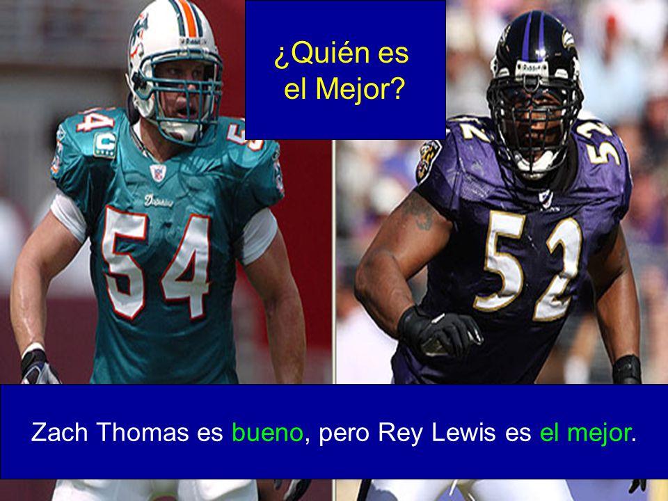 Zach Thomas es bueno, pero Rey Lewis es el mejor. ¿Quién es el Mejor?