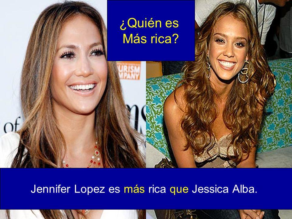 Jennifer Lopez es más rica que Jessica Alba. ¿Quién es Más rica?