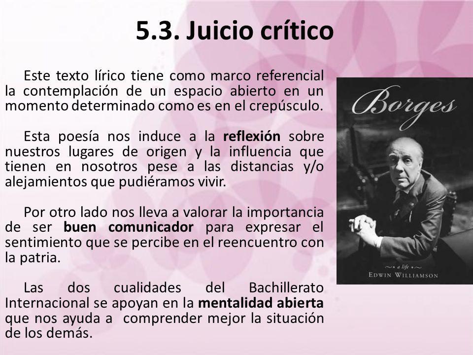 5.3. Juicio crítico Este texto lírico tiene como marco referencial la contemplación de un espacio abierto en un momento determinado como es en el crep
