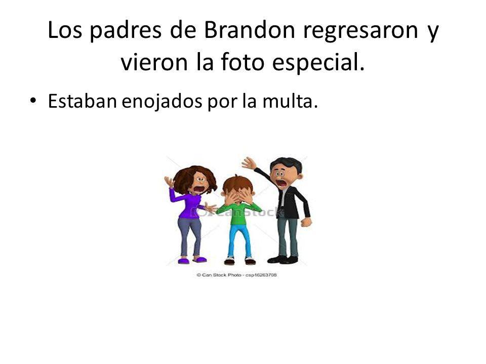 Los padres de Brandon regresaron y vieron la foto especial. Estaban enojados por la multa.