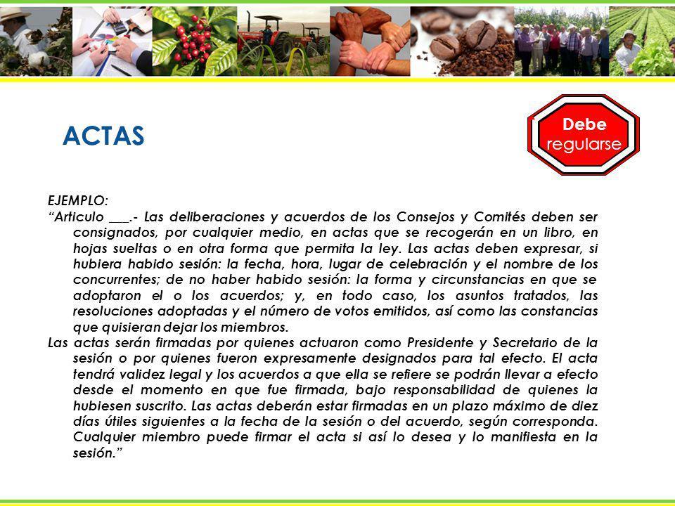 ACTAS EJEMPLO: Articulo ___.- Las deliberaciones y acuerdos de los Consejos y Comités deben ser consignados, por cualquier medio, en actas que se reco