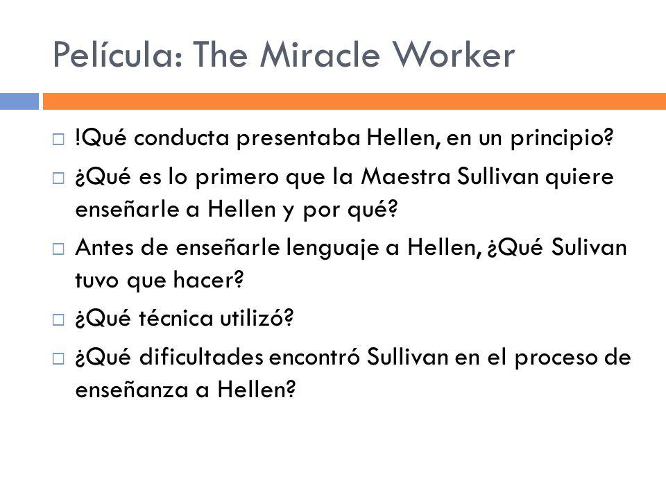 Película: The Miracle Worker !Qué conducta presentaba Hellen, en un principio.