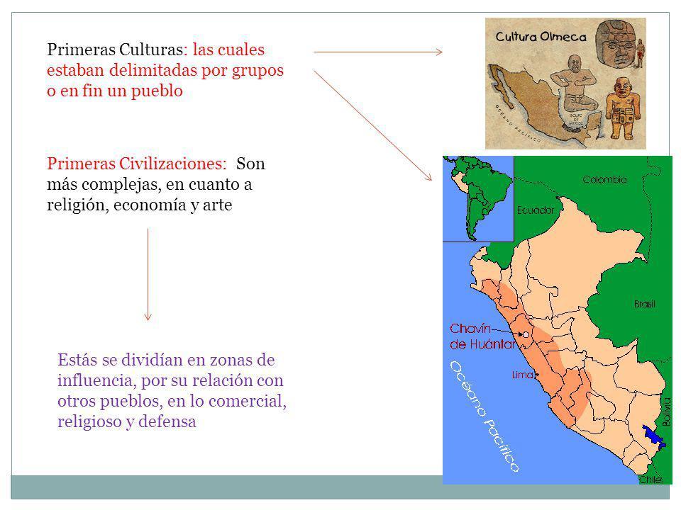 Primeras Culturas: las cuales estaban delimitadas por grupos o en fin un pueblo Primeras Civilizaciones: Son más complejas, en cuanto a religión, econ